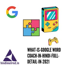 WHAT-IS-google word coach-IN-HINDI-FULL-DETAIL-IN-2021